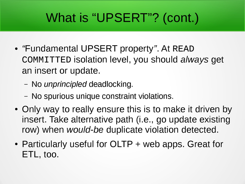 "What is ""UPSERT""? (cont.) ● ""Fundamental UPSERT..."