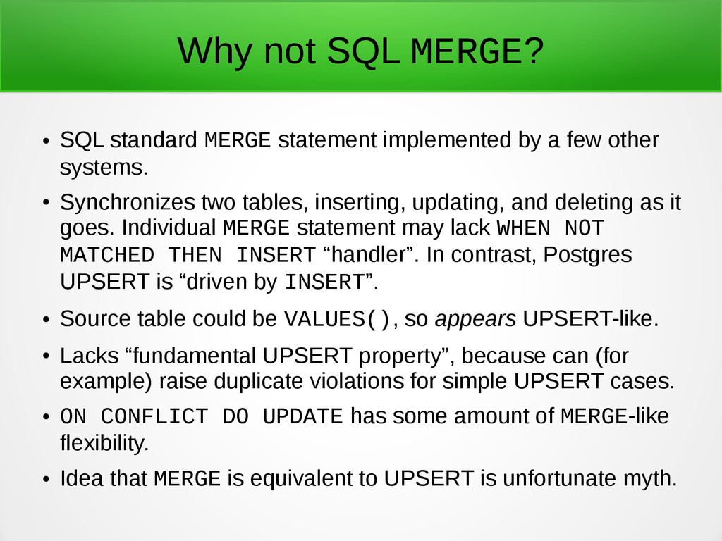 Why not SQL MERGE? ● SQL standard MERGE stateme...