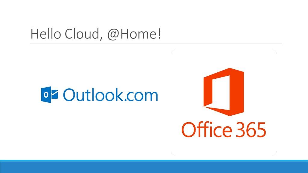 Hello Cloud, @Home!