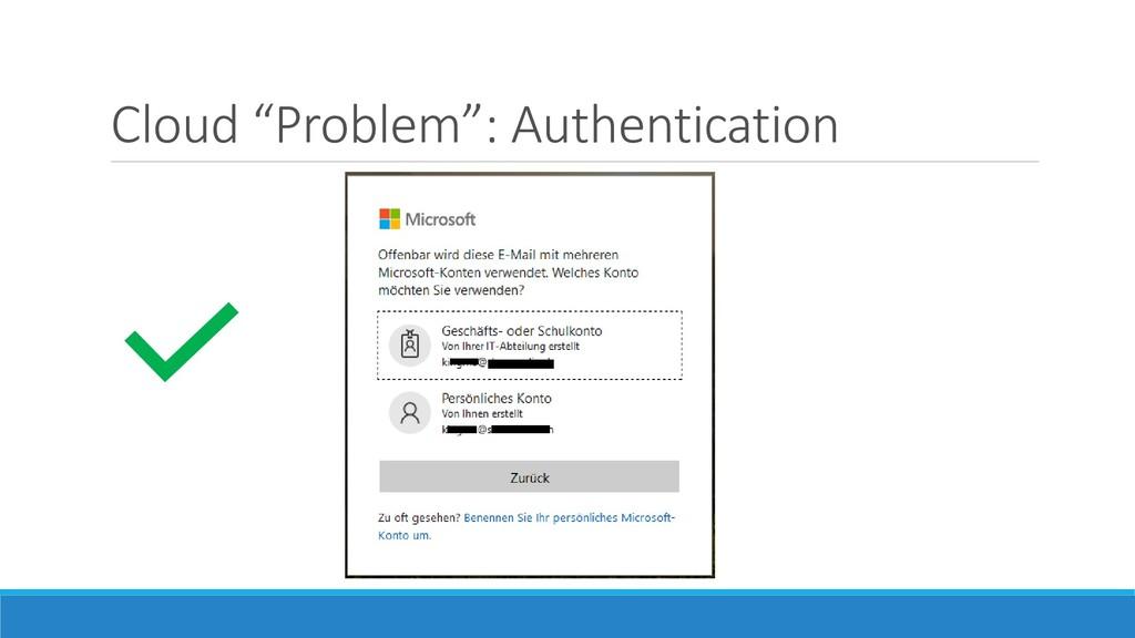 """Cloud """"Problem"""": Authentication"""