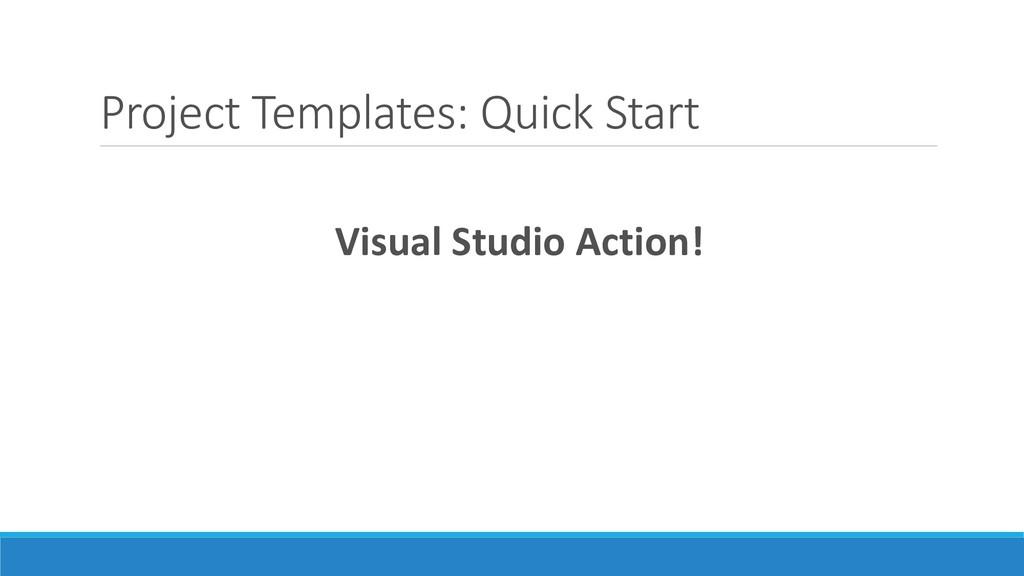 Project Templates: Quick Start Visual Studio Ac...