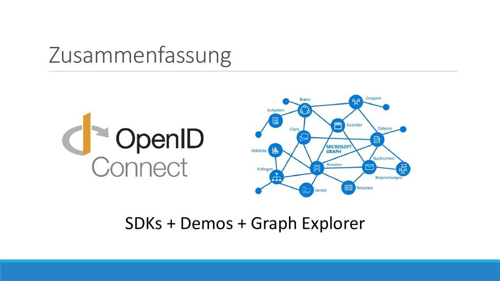 Zusammenfassung SDKs + Demos + Graph Explorer