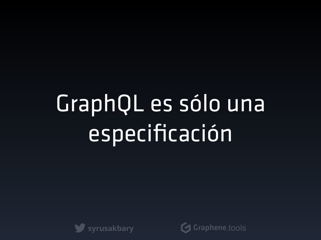 syrusakbary Graphene.tools GraphQL es sólo una ...