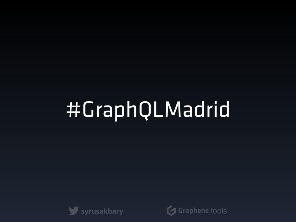 syrusakbary Graphene.tools #GraphQLMadrid