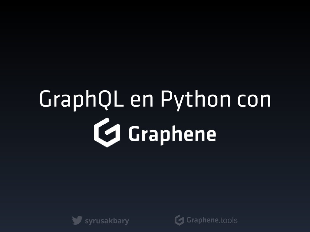 syrusakbary Graphene.tools GraphQL en Python con