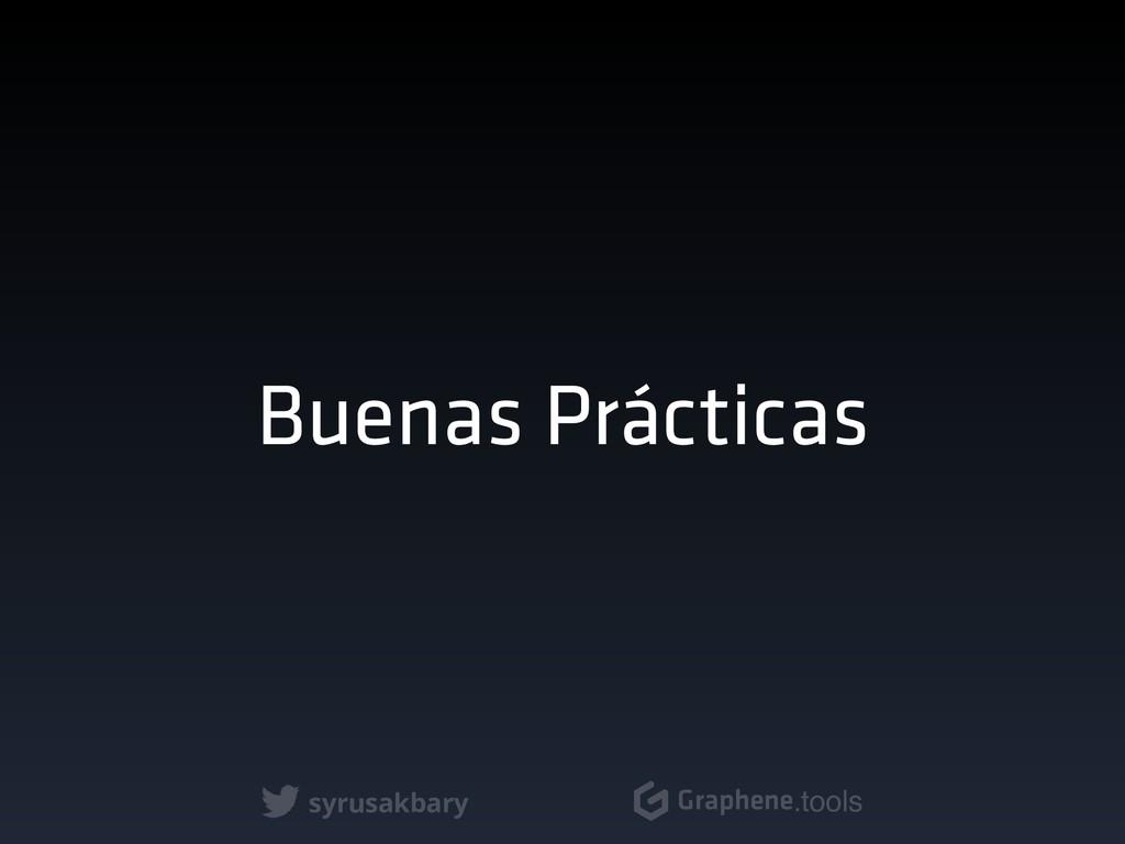 syrusakbary Graphene.tools Buenas Prácticas