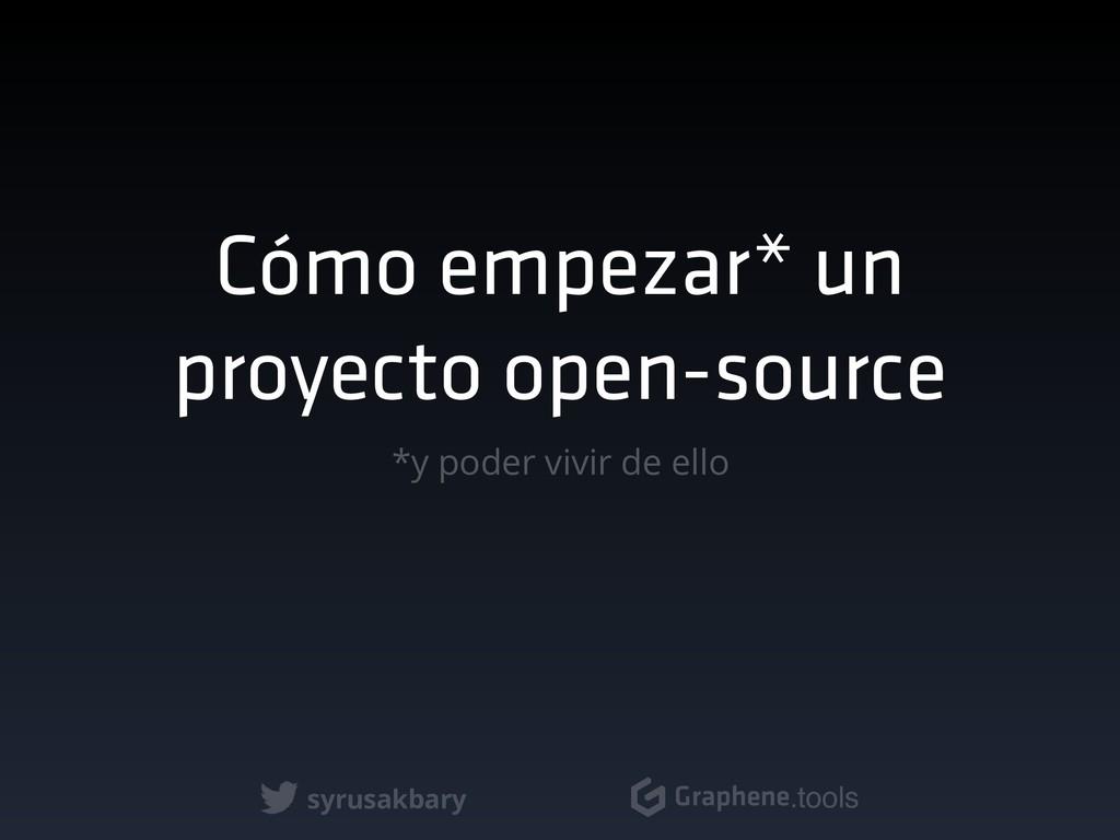 syrusakbary Graphene.tools Cómo empezar* un pro...
