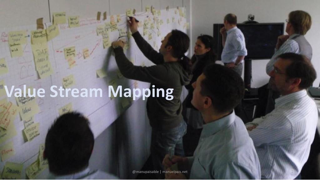 Value Stream Mapping @manupaisable | manuelpais...