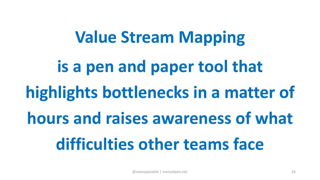 Value Stream Mapping is a pen and paper tool th...