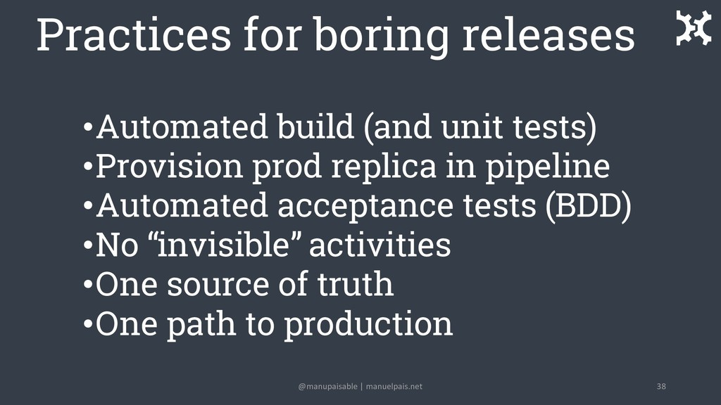 Practices for boring releases •Automated build ...