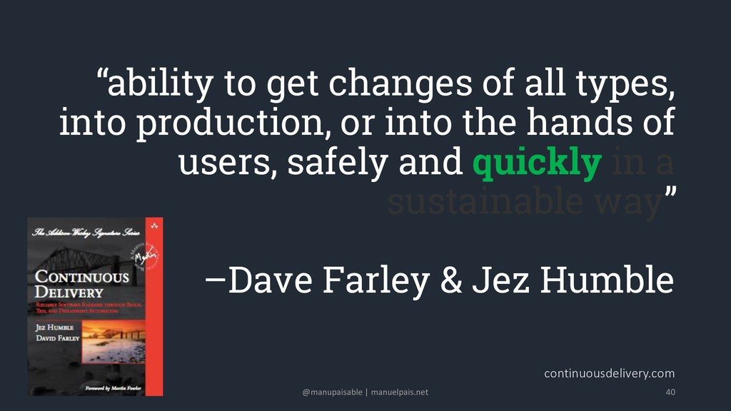 """""""ability to get changes of all types, into prod..."""