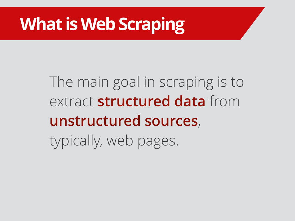 What is Web Scraping The main goal in scraping ...