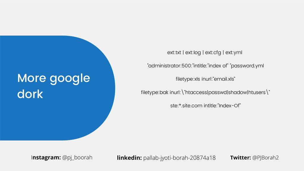 More google dork ext:txt | ext:log | ext:cfg | ...