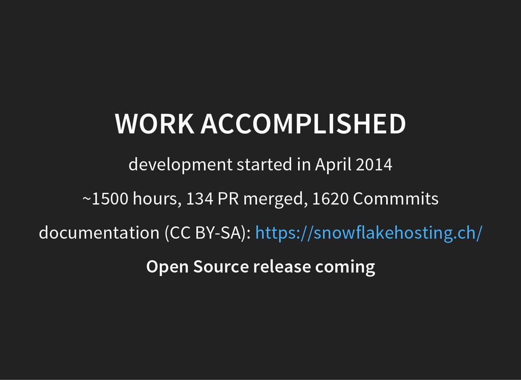 WORK ACCOMPLISHED development started in April ...