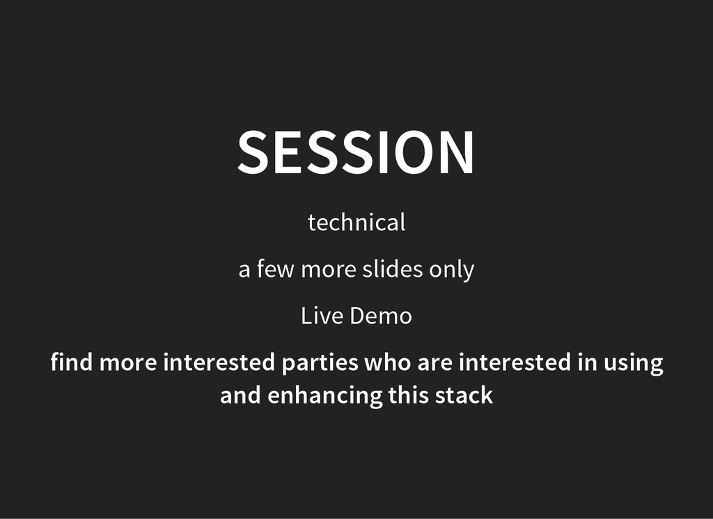 SESSION technical a few more slides only Live D...