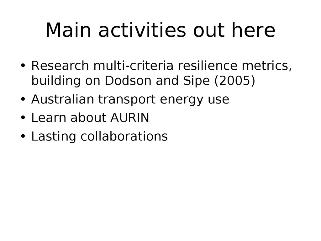 Main activities out here • Research multi-crite...