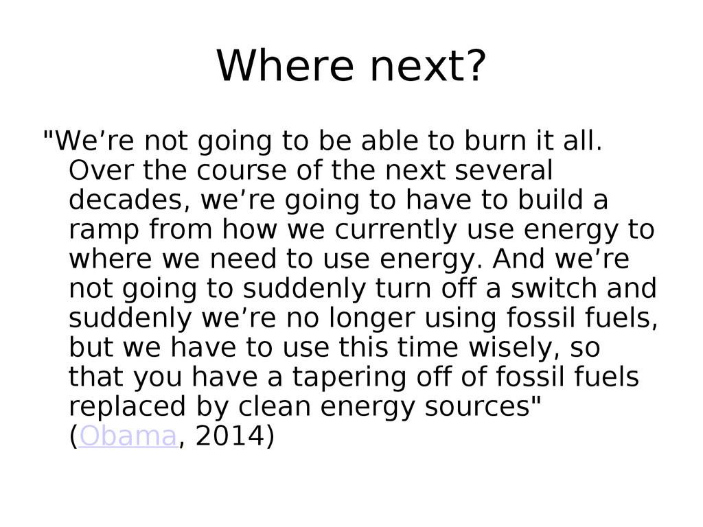 "Where next? ""We're not going to be able to burn..."
