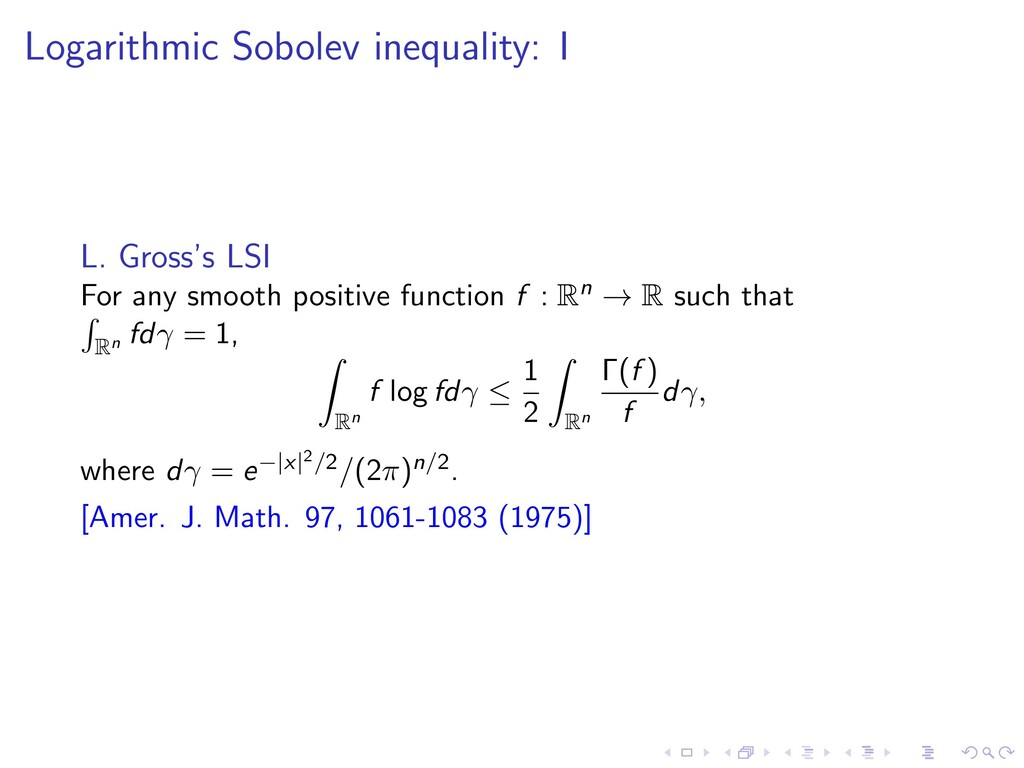 Logarithmic Sobolev inequality: I L. Gross's LS...