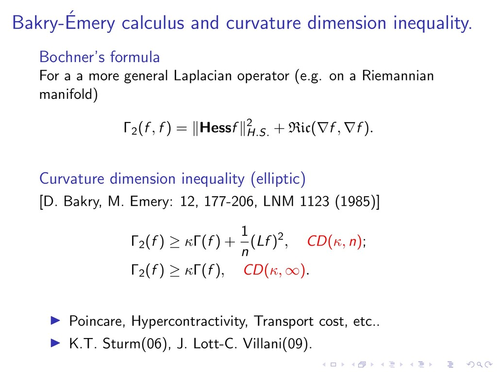 Bakry-´ Emery calculus and curvature dimension ...