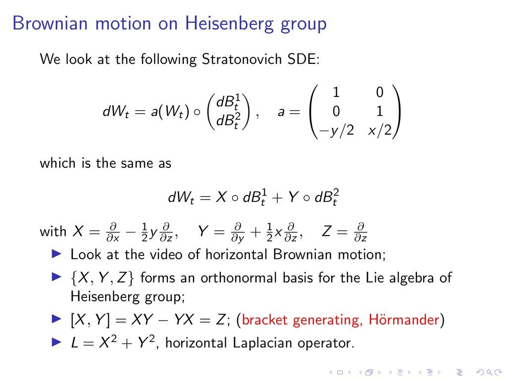 Brownian motion on Heisenberg group We look at ...
