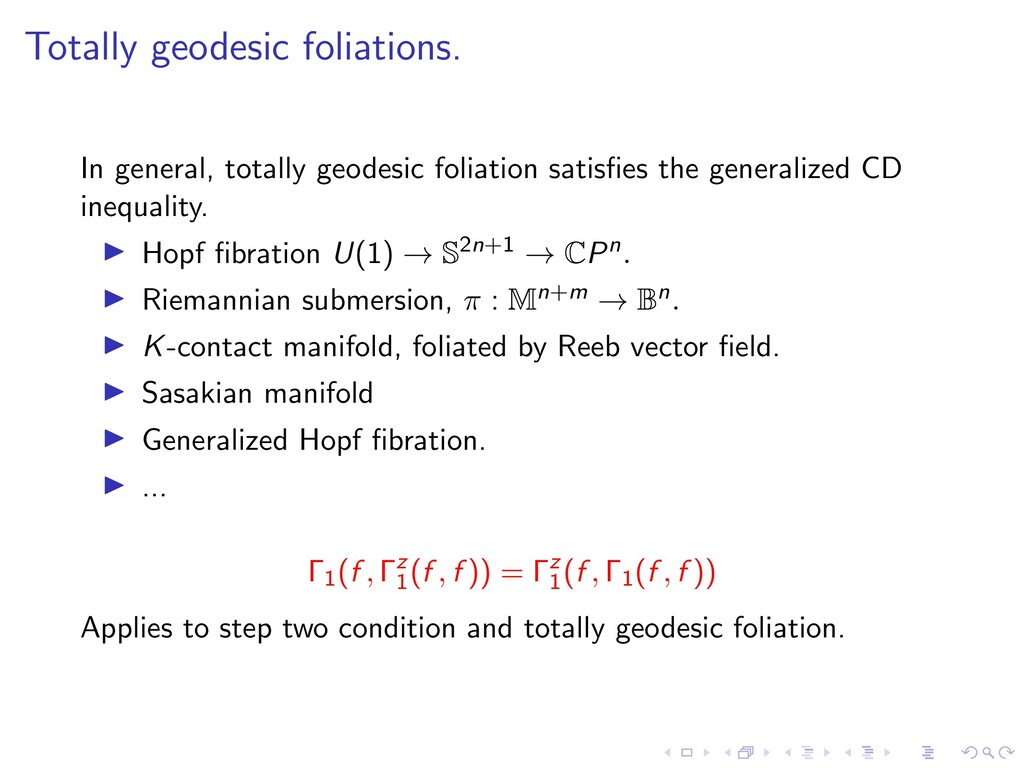 Totally geodesic foliations. In general, totall...