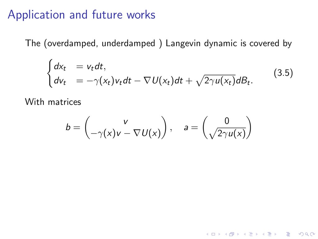 Application and future works The (overdamped, u...