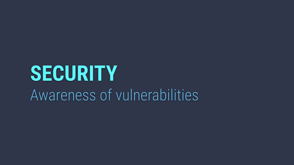 Awareness of vulnerabilities SECURITY