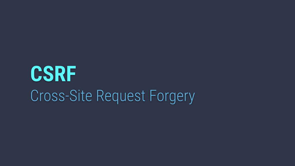CSRF Cross-Site Request Forgery