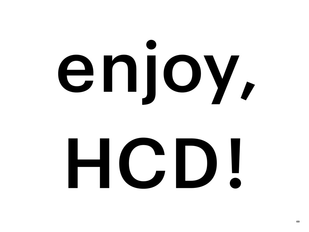 HCD ! enjoy, 69