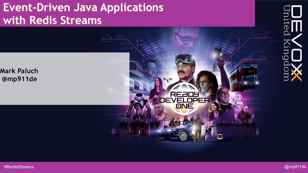 #RedisStreams @mp911de Event-Driven Java Applic...