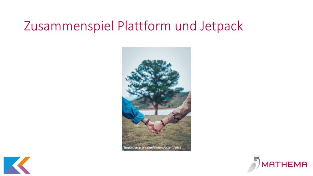 Zusammenspiel Plattform und Jetpack https://uns...
