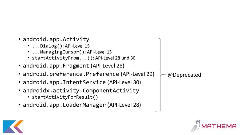 • android.app.Activity • ...Dialog(): API-Level...
