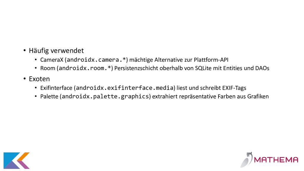 • Häufig verwendet • CameraX (androidx.camera.*...