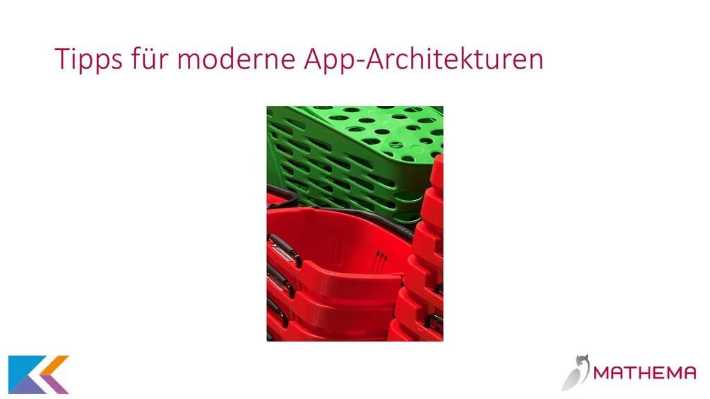 Tipps für moderne App-Architekturen