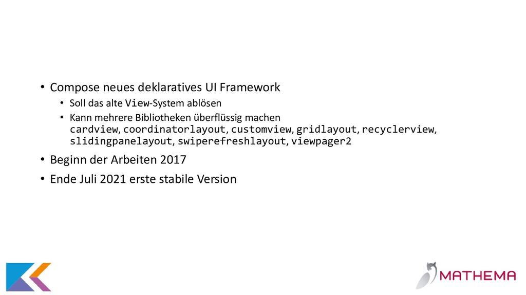 • Compose neues deklaratives UI Framework • Sol...
