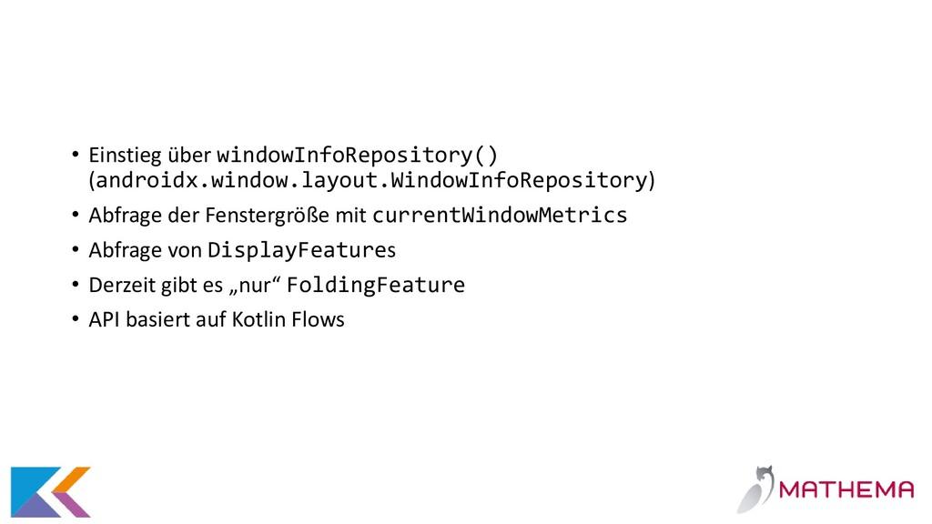 • Einstieg über windowInfoRepository() (android...