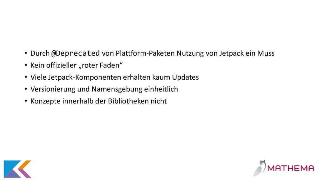 • Durch @Deprecated von Plattform-Paketen Nutzu...
