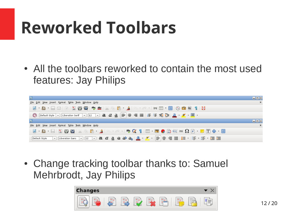 12 / 20 Reworked Toolbars ● All the toolbars re...