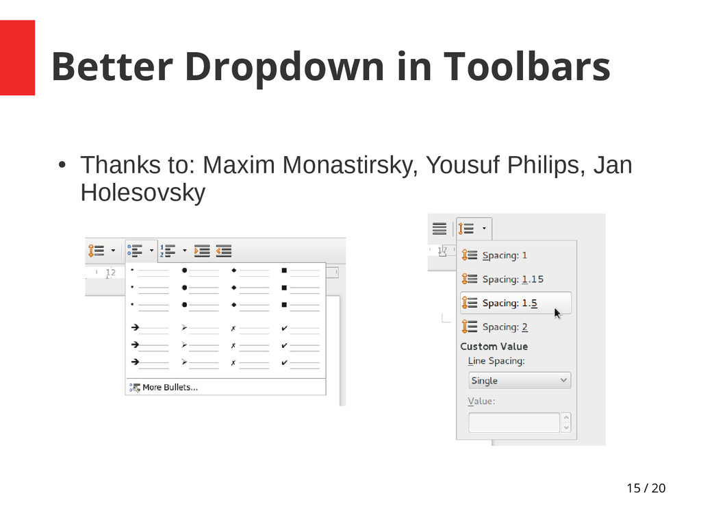 15 / 20 Better Dropdown in Toolbars ● Thanks to...
