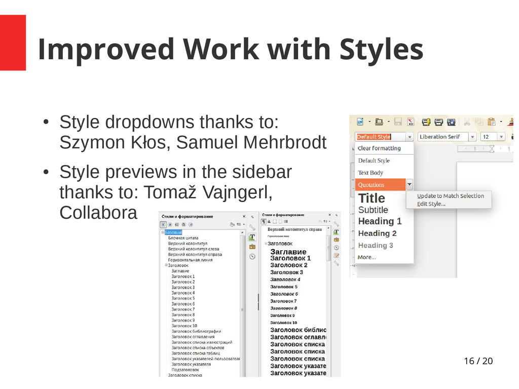 16 / 20 Improved Work with Styles ● Style dropd...