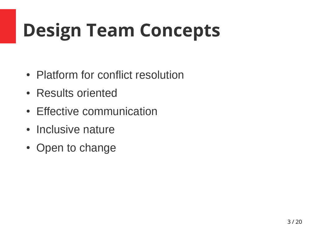 3 / 20 Design Team Concepts ● Platform for conf...
