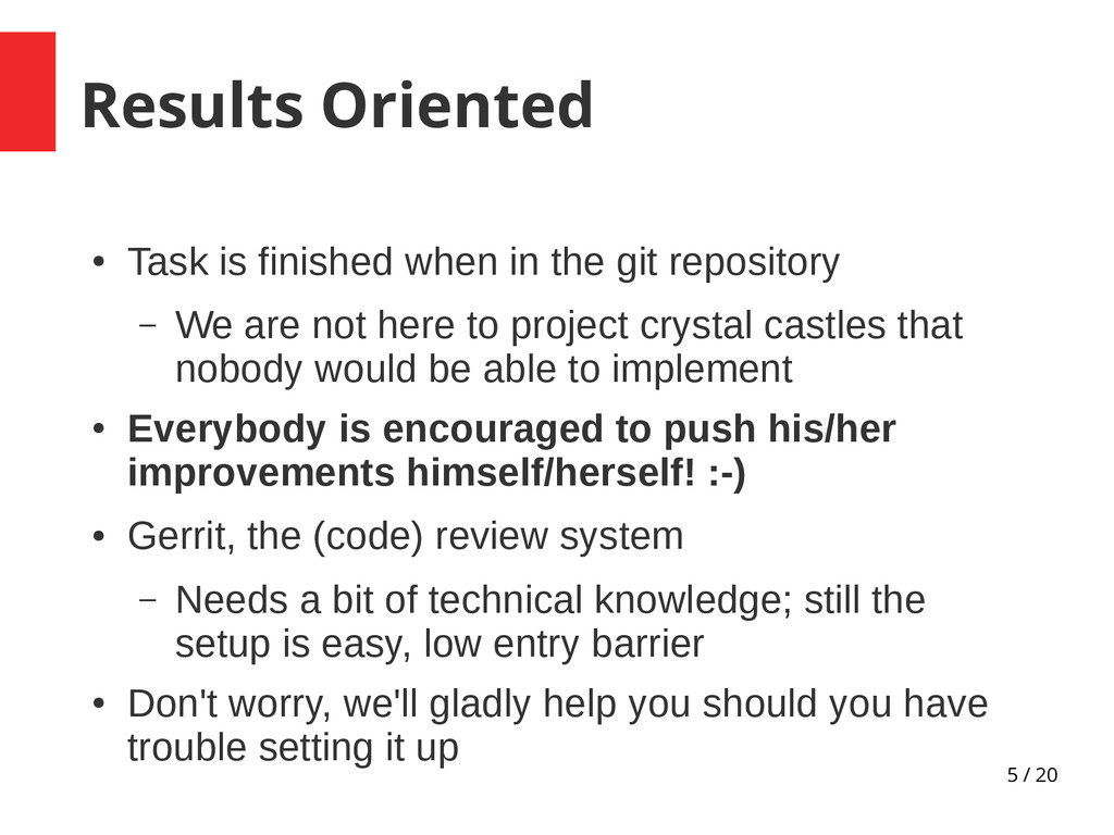 5 / 20 Results Oriented ● Task is finished when...