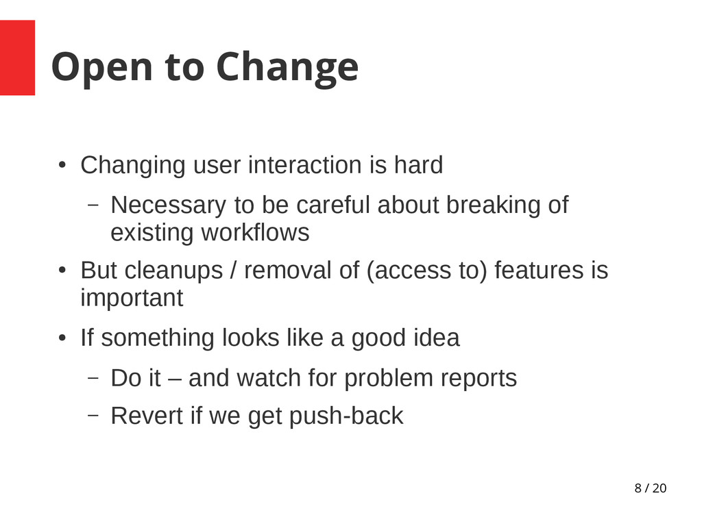 8 / 20 Open to Change ● Changing user interacti...