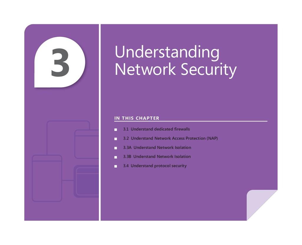3 Understanding Network Security IN THIS CHAPTE...