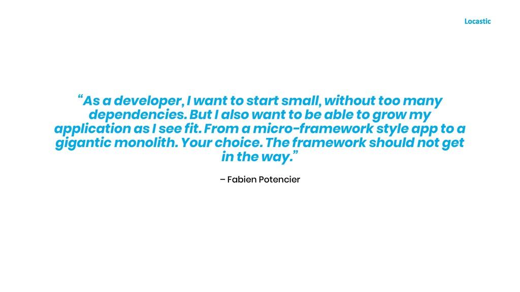 """– Fabien Potencier """"As a developer, I want to s..."""