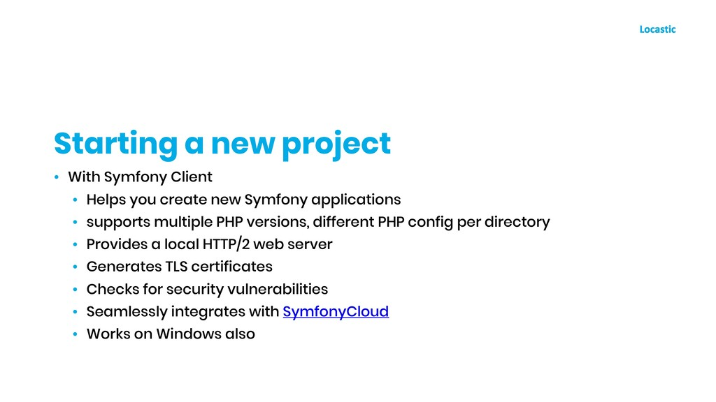 • With Symfony Client • Helps you create new Sy...