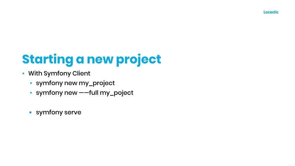 • With Symfony Client • symfony new my_project ...