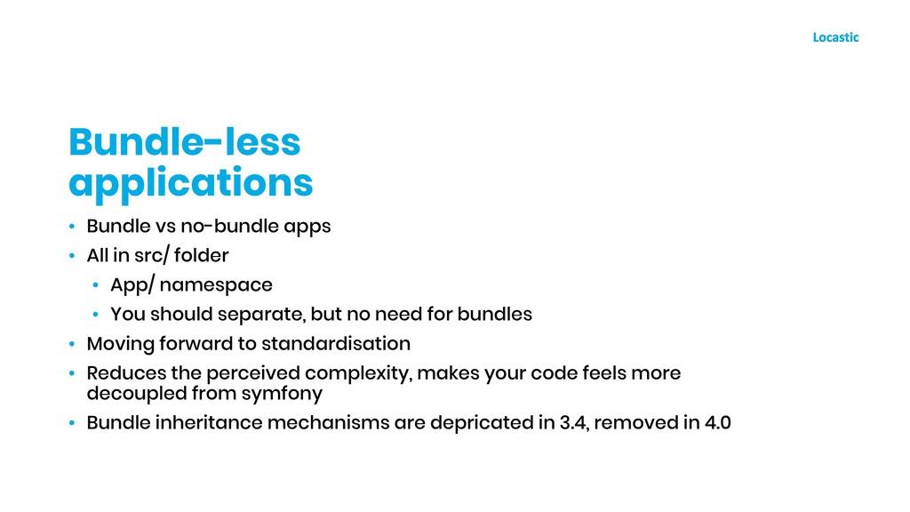 • Bundle vs no-bundle apps • All in src/ folder...