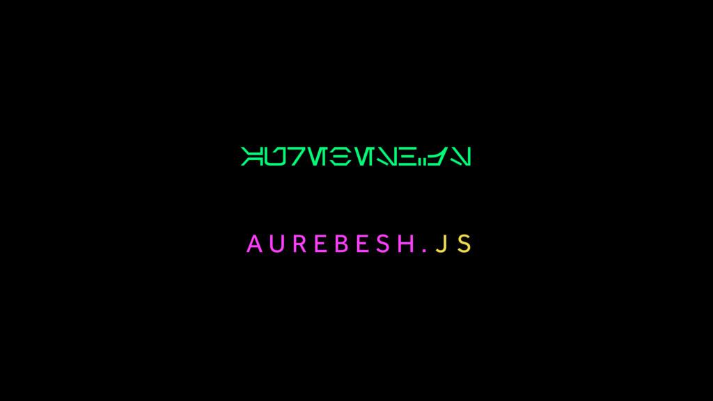 A U R E B E S H . J S Aurebesh.js