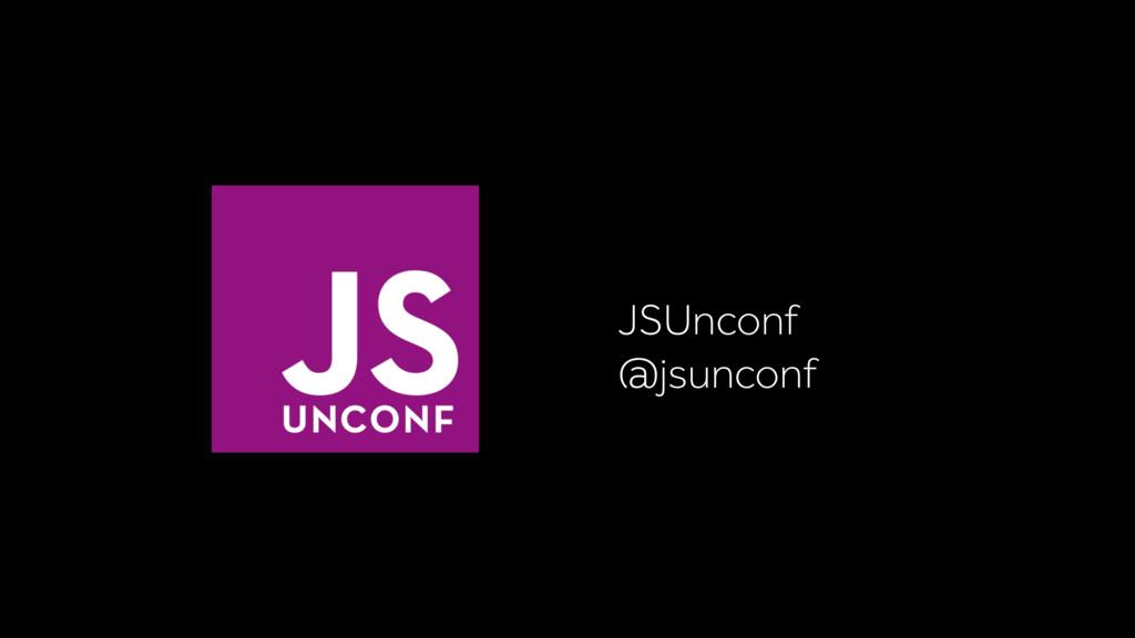 JSUnconf @jsunconf